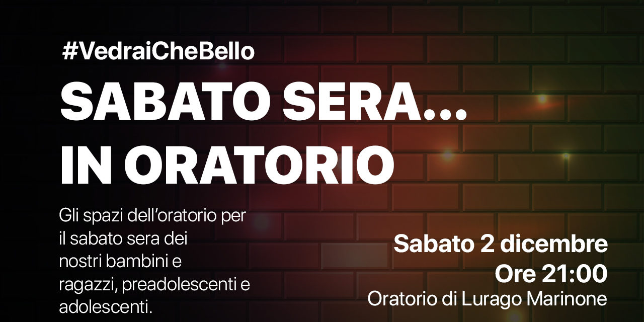 Sabato sera… in Oratorio