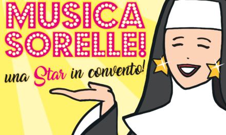 Musica Sorelle! Una star in convento!